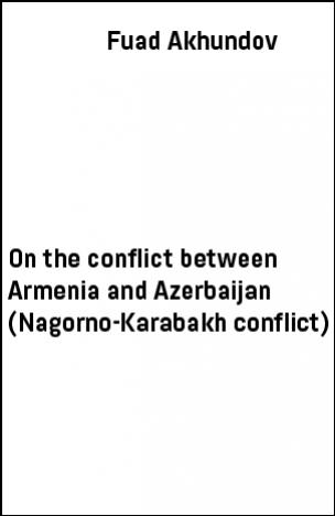 On the conflict between Armenia and Azerbaijan (Nagorno-Karabakh conflict)